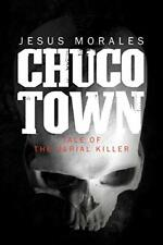 Chuco Town: Tale of the Serial Killer