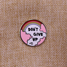 Don't give up Pink Rainbow Pin button badge mental health awareness