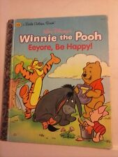 Winnie the Pooh Eeyore Be Happy - A Little Golden Book 1995 Hardcover Good Cond.