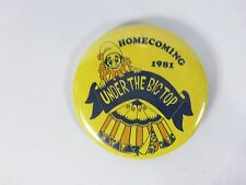 "Vintage Homecoming 1981 Under The Big Top 2.25"" Yellow Pinback Button"