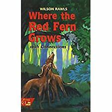 Where the Red Fern Grows with Connections by Holt, Rinehart and Winston Staff