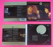 CD Singolo GIANNI MORANDI E ALEXIA Non ti dimentichero' no mc lp vhs dvd (S34)