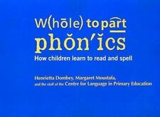 Whole to Part Phonics: How Children Learn to Read and Spell