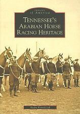 Tennessee's Arabian Horse Racing Heritage (Paperback or Softback)