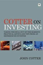 Cotter on Investing : How to Succeed As a Self Directed Investor by John...