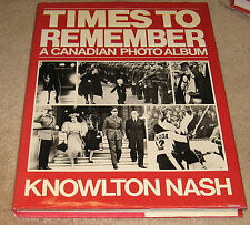Times to Remember a Canadian Photo Album - Knowlton Nash