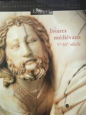 IVOIRES MEDIEVAUX.Ve-XVe SIECLE.DEPARTEMENT DES OBJETS D'ART.LE LOUVRE.2003