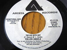 "FALLEN ANGELS - THE KID GETS HOT  7"" VINYL PROMO"