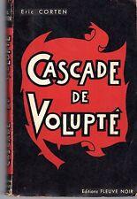 CASCADE DE VOLUPTE (FLEUVE NOIR SERIE ROUGE 1950) ERIC CORTEN EROTIQUE RARISSIME