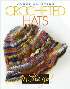 Vogue Knitting on the Go! Crocheted Hats