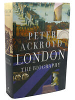 Peter Ackroyd LONDON :   The Biography 1st Edition 1st Printing