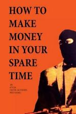 HOW TO MAKE MONEY IN YOUR SPARE TIME  by J. M. R. Rice  673126   PAPERBACK