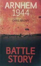 "159-Page PB Book:""ARNHEM 1944: BATTLE STORY"" (Chris Brown, Airborne, Paras etc)"