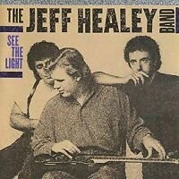 JEFF HEALEY/THE JEFF HEALEY BAND - SEE THE LIGHT NEW CD