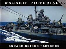 Square Bridge Fletcher US Destroyers (Warship Pictorial 45)