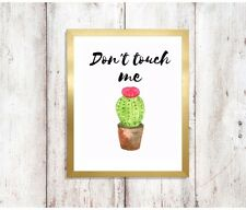 don't touch me funny cactus quote a4 glossy Print picture gift wall art unframed