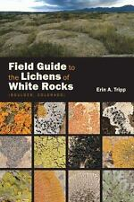 Field Guide to the Lichens of White Rocks: (Boulder, Colorado): By Tripp, Erin
