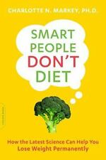 Smart People Don't Diet: How the Latest Science Can Help You Lose-ExLibrary