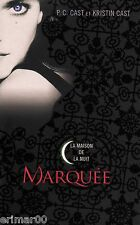 Marquée / La maison de la nuit - 1 //  P.C. CAST - Kristin CAST // Fantastique