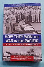 How They Won the War in the Pacific - Nimitz and his Admirals - Edwin P. Hoyt