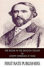 The Room in the Dragon Volant by J. Sheridan Le Fanu (2015, Paperback)