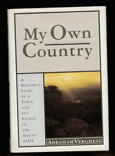 My Own Country : A Doctor's Story Town People AIDS by Abraham Verghese, Signed