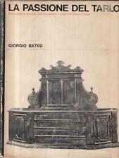 LA PASSIONE DEL TARLO PRIMA EDIZIONE BATINI GIORGIO VALLECCHI 1964