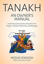 Tanakh, an Owner's Manual: Authorship, Canonization, Masoretic Text, Exegesis, M