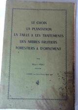 le choix, la plantation,taille,traitement des arbres fruitiers Henri Prat -1951