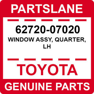 62720-07020 Toyota OEM Genuine WINDOW ASSY, QUARTER, LH