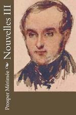 Nouvelles III by Prosper Mérimée (2016, Paperback)