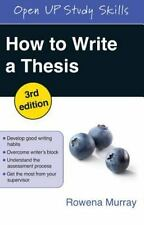 How To Write A Thesis: By Rowena Murray