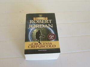ROBERT JORDAN: CROCEVIA DEL CREPUSCOLO (La ruota del Tempo 10) FANUCCI TIF EXTRA