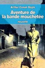 Aventure de la Bande Mouchetée : Ou le Ruban Moucheté by Arthur Conan Doyle...
