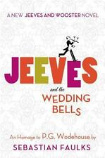 NEW!! Jeeves and the Wedding Bells by Sebastian Faulks (2013, Hardcover)