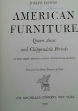 American Furniture- Queen Anne and Chippendale Period/ Downs, 1952/signed