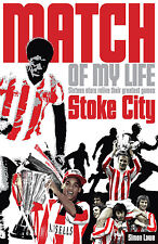 Match of My Life - Stoke City - Sixteen stars relive their greatest games - book