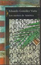 Los Suenos de America Eduardo Gonzalez Viana 2001 Fiction Sp Dedication Author