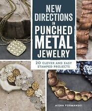 New Directions in Punched Metal Jewelry: 20 Stamped Projects * NEW & FREE SHIP