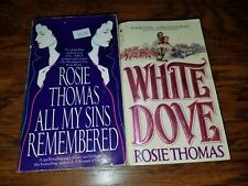 Lot of 2 Rosie Thomas paperbacks, All My Sins Remembered, White Dove