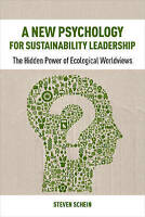 A New Psychology for Sustainability Leadership: The Hidden Power of Ecological W