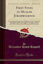 First Steps in Muslim Jurisprudence: Consisting of Excerpts From Badurat-Al-Sa'd