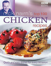 Nick Nairn's Top 100 Chicken Recipes: Quick and Easy Dishes for Every...
