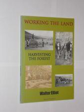 Working The Land Harvesting The Forest. Walter Elliot Scottish Borders 2004.