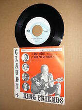 "*CLAUDY+ KING FRIENDS 45 TOURS 7"" BELGIUM BLUE SUEDE CARL LEE PERKINS"