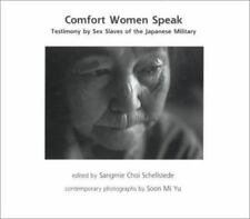 Comfort Women Speak: Testimony by Sex Slaves of the Japanese Military : Includes