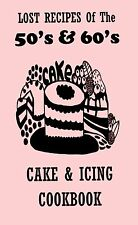 "CAKE & ICING COOKBOOK rare ""LOST"" recipes FROM SCRATCH!"