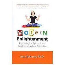 Modern Enlightenment: Psychological, Spiritual, and Practical Ideas for a Better