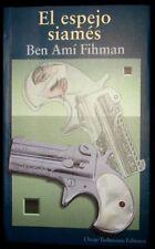 El Espejo Siames Spanish Edition by Ben Amí Fihman