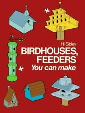 Birdhouses, Feeders You Can Make (Project Books), Hi Sibley, Good Book